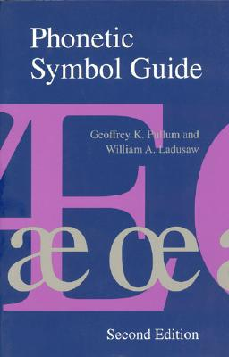 Phonetic Symbol Guide By Pullum, Geoffrey K./ Ladusaw, William A.