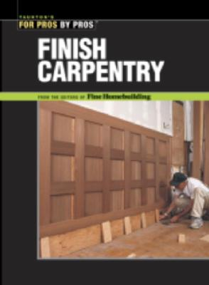 Finish Carpentry By Fine Homebuilding Magazine (EDT)