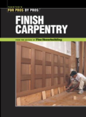 Finish Carpentry By Fine Homebuilding Magazine (EDT)